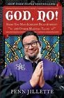 God, No! : Signs You May Already Be an Atheist and Other Magical Tales by Penn Jillette (2011, Hardcover)