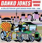 Garage Rock! A Collection of Lost Songs from 1996-1998 [Digipak] by Danko Jones (Band) (CD, Apr-2014, Bad Taste)