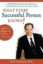 What Every Successful Person Knows : Six Steps to Awakening Success in Your...