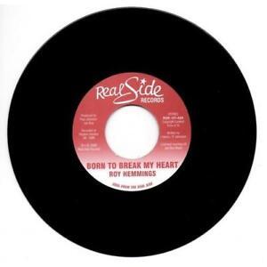 ROY-HEMMINGS-Born-To-Break-My-Heart-MODERN-SOUL-45-REAL-SIDE-R-amp-B-7-034-VINYL