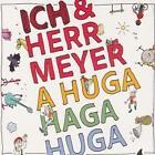 A Huga Haga Huga von Ich & Herr Meyer (2015)
