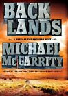 Backlands: A Novel of the American West by Michael McGarrity (Hardback, 2014)