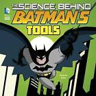 The Science Behind Batman's Tools by Agnieszka Biskup (Paperback, 2016)