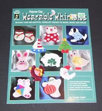 WEARABLE WHIMSIES INSTRUCTION HOW TO LESSON BOOK FOR JEWELRY IN POLYMER CLAY
