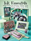 Ink Essentials: Exciting Techniques for Embossing, Pearlizing, Dyeing, Stamping, Coloring, Glossing, Glitzing by Suzanne McNeill (Paperback / softback)