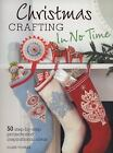 Christmas Crafting in No Time by Clare Youngs (2011, Paperback)