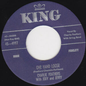 """CHARLIE FEATHERS - One Hand Loose  7"""" 45"""