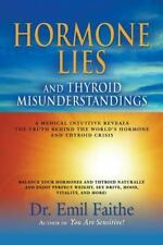 Hormone Lies and Thyroid Misunderstandings : A Medical Intuitive Reveals the...