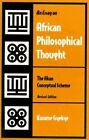 An Essay on African Philosophical Thought: The Akan Conceptual Scheme by Kwame Gyekye (Paperback, 1995)