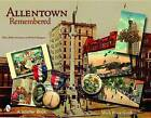 Allentown Remembered by Myra Yellin Outwater, Robert Bungerz (Paperback, 2007)