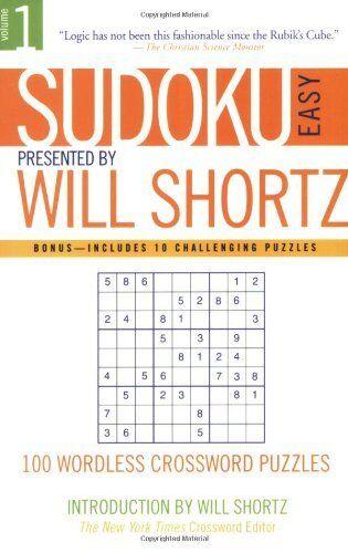 Sudoku Easy Presented By Will Shortz Volume 1  100
