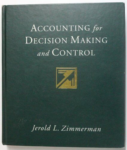 Accounting for Decision Making & Control, Zimmerman, Used; Good Book