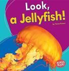 Look, a Jellyfish! by Tessa Kenan (Paperback / softback, 2016)