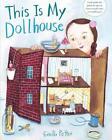 This Is My Dollhouse von Giselle Potter (2016, Gebundene Ausgabe)