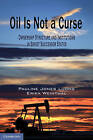 Oil Is Not a Curse: Ownership Structure and Institutions in Soviet Successor States by Luong Pauline  Jones, Erika Weinthal (Paperback, 2010)