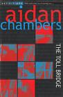 The Toll Bridge by Aidan Chambers (Paperback, 1995)