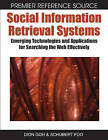 Social Information Retrieval Systems: Emerging Technologies and Applications for Searching the Web Effectively by Schubert Foo, Dion Goh (Hardback, 2007)