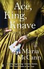 Ace, King, Knave by Maria McCann (Paperback, 2014)