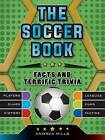The Soccer Book by Andrea Mills (Hardback, 2016)