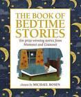 The Mumsnet Book of Bedtime Stories: Ten Prize-Winning Stories from Mumsnet and Gransnet by Walker Books Ltd (Hardback, 2013)