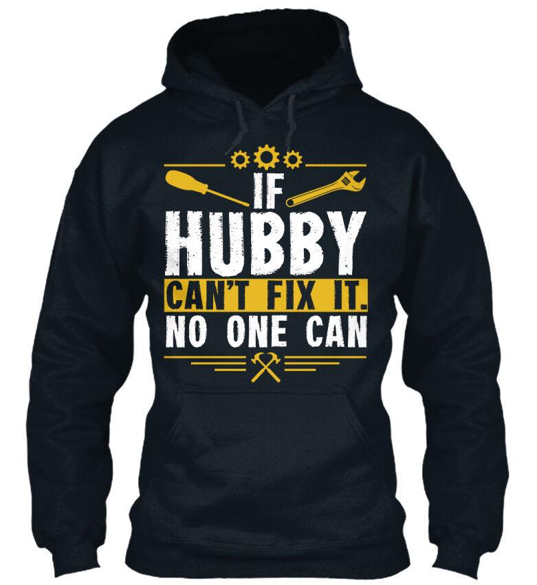 If Hubby Cant Fix Fix Fix It. No One Can - Can't Standard College Hoodie | Qualität und Quantität garantiert  | Hohe Qualität Und Geringen Overhead  b74993