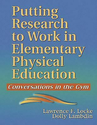 Putting Research to Work in Elementary Physical Education : Conversations in the