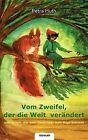 Vom Zweifel, Der Die Welt Ver Ndert, Und Einem, Der Kein Dach Ber Dem Kopf Braucht by Petra Huth (Paperback / softback, 2011)