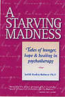 A Starving Madness by Judith Ruskay Rabinor (Paperback, 2001)