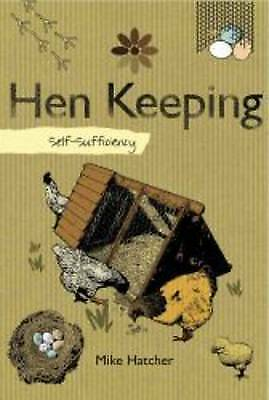 1 of 1 - Self-sufficiency Hen Keeping by Mike Hatcher new Paperback, 2009 latest ed