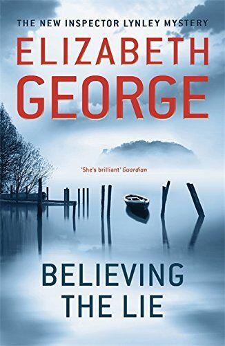 1 of 1 - Believing the Lie: An Inspector Lynley Novel:... by George, Elizabeth 1444730142