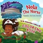 Nola the Nurse(r) Remembers Hurricane Katrina Coloring Book by Dr Scharmaine L Baker (Paperback / softback, 2015)