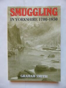 Smuggling-in-Yorkshire-1700-1850-by-Smith-Graham-Paperback-Book-The-Cheap-Fast