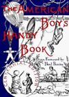 Nonpareil Book: American Boys Handy Book : What to Do and How to Do It by Daniel Carter Beard and Daniel Beard (1983, Paperback, Reprint)