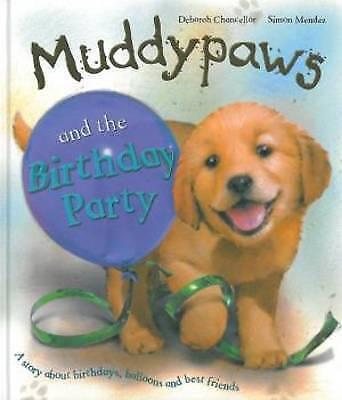 """""""AS NEW"""" Muddypaws & the Birthday Party, Chancellor, Deborah, Book"""