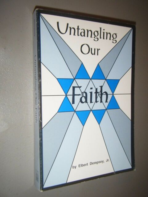 Untangling Our Faith by Elbert Dempsey Jr Reorganized Church of Jesus Christ LDS