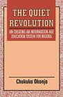 The Quiet Revolution: Education System for Nigeria by Chukuka Okonjo (Paperback, 2000)