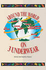 Around the World on Three Underwear by Darryl Gopaul (Paperback / softback, 2005)