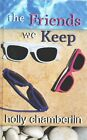 The Friends We Keep by Holly Chamberlin (Hardback, 2015)