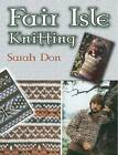 Fair Isle Knitting by Sarah Don (Paperback, 2007)