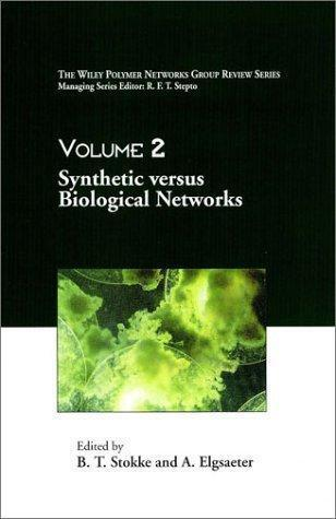 Synthetic Versus Biological Networks,(The Wiley Polymer Networks Group Review, v