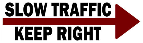 Slow Traffic Keep Right Bumper Sticker Vinyl Decal Slower Car Sign Funny ca