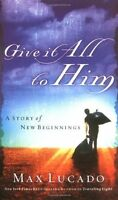 Give It All To Him By Max Lucado, (paperback), Thomas Nelson , New, Free Shippin on sale