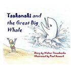 Tsakanaki and the Great Big Whale by Walter Timoshenko (Paperback / softback, 2013)