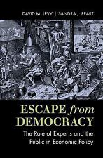 Escape from Democracy : The Role of Experts and the Public in Economic Policy...