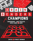 Brain Benders for Champions: Crosswords, Logic Puzzles, Word Games & More by George Bredehorn, Peter Ritmeester, Conceptis Puzzles, David Phillips (Paperback / softback, 2016)