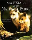 Mammals of the National Parks by George A. Feldhamer and John H. Burde (2005, Hardcover)