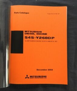 MITSUBISHI S4S-Y268DP DIESEL ENGINE PARTS CATALOG MANUAL SERIAL # 121752 & UP