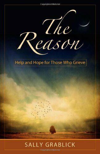 The Reason - Help and Hope for Those Who Grieve
