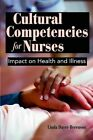 Cultural Competencies for Nurses: Impact on Health and Illness by Linda Dayer-Berenson (Paperback, 2009)