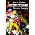 Testosterone: Sports Studies by Richard Braden (Paperback / softback, 2002)